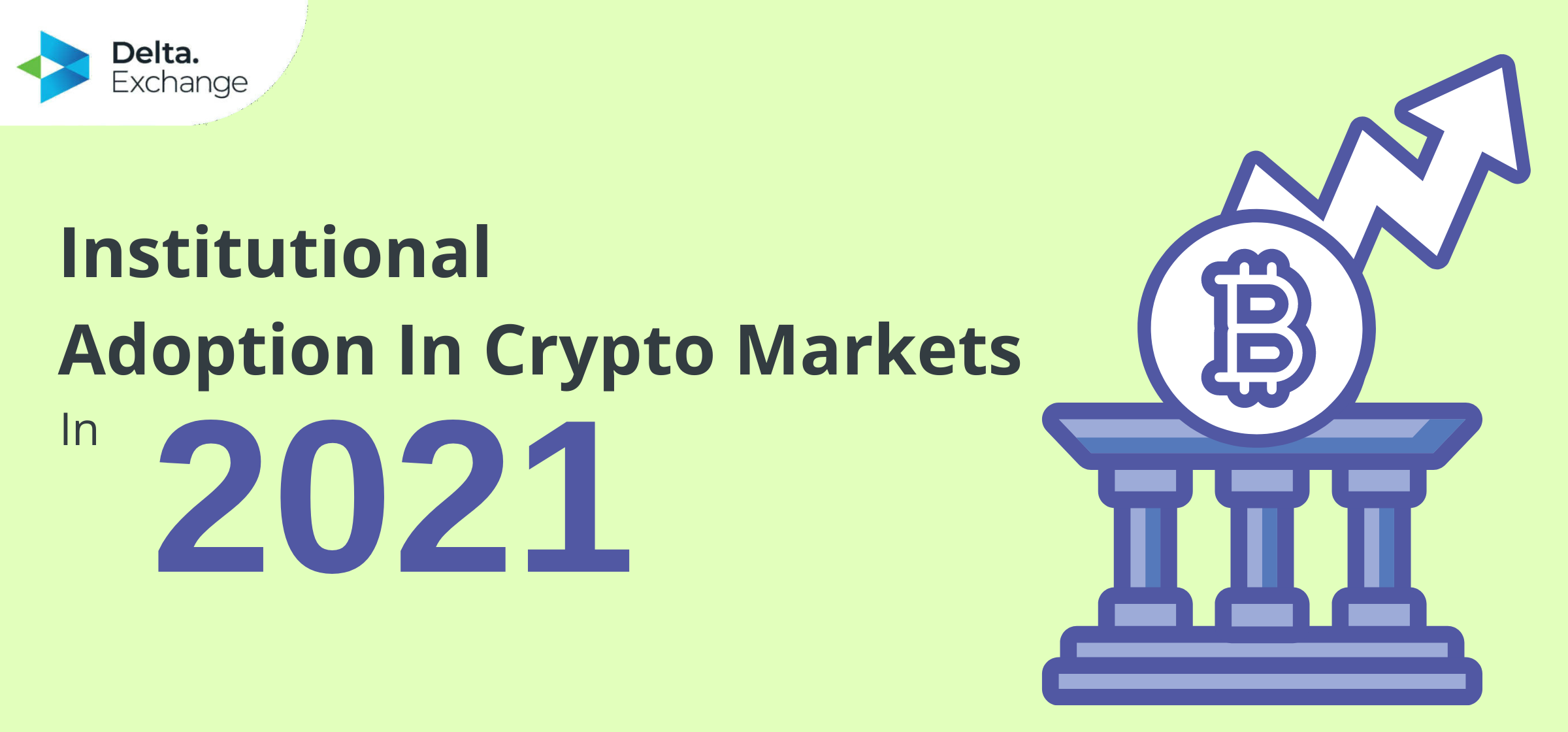 Impact of Institutional Adoption On Crypto Market in 2021